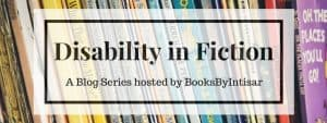Disability in Fiction: Wrapping Up and Looking Forward