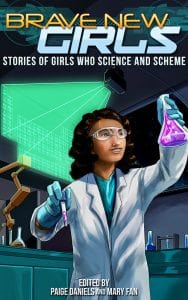 Cover Reveal for Brave New Girls: Stories of Girls who Science and Scheme