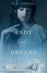 "Learning to Broaden One's World: The Writing of ""Lady of Dreams"" – A Guest Post by W.R. Gingell"